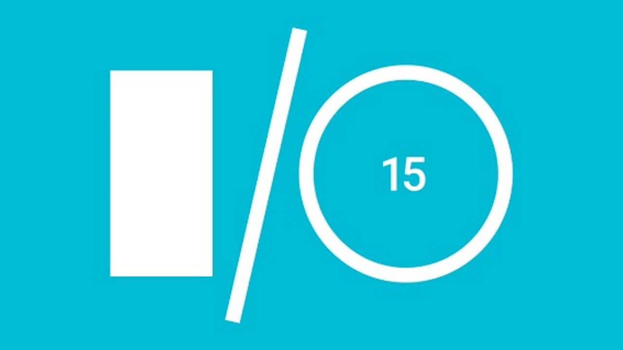 Google I/O 2015は5月28/29日に開催