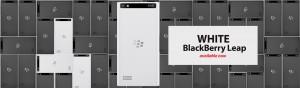 「BlackBerry Leap」WHITEカラーがアメリカとカナダで発売開始