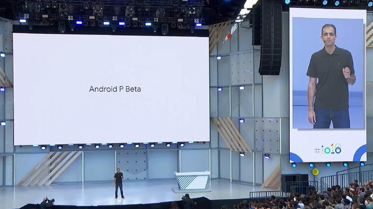 ベータOSをサードパティーメーカーに提供する「Android P Beta」開始、Sony MobileやEssentialなど【Google I/O 2018】