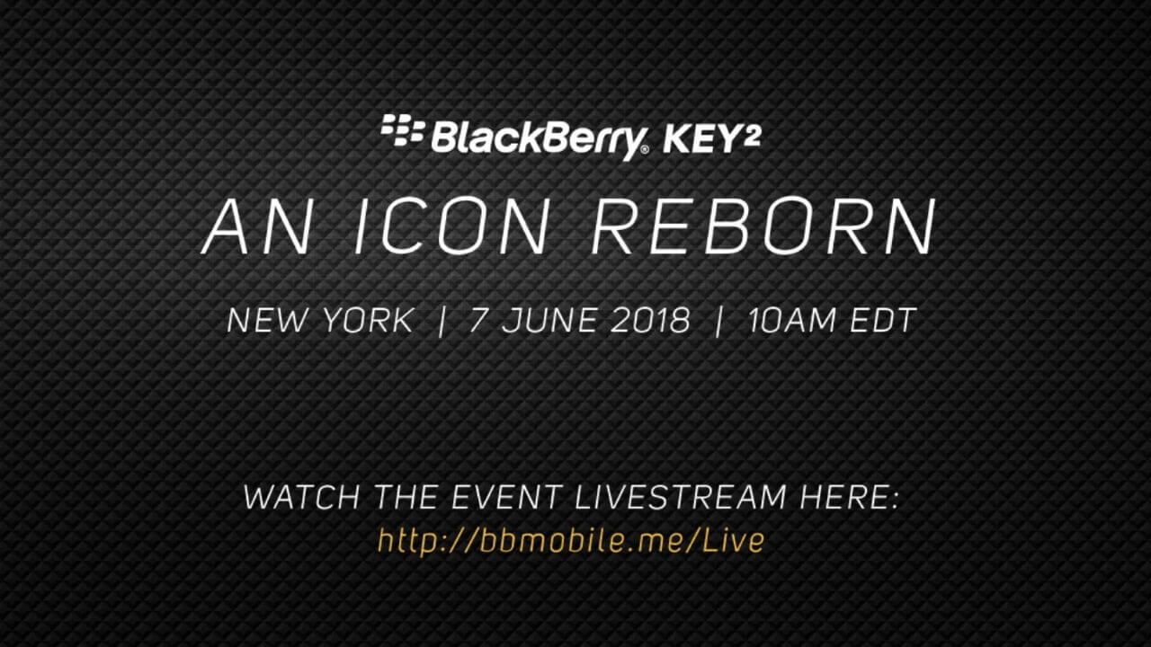 「BlackBerry KEY2」発表はライブ配信も開催