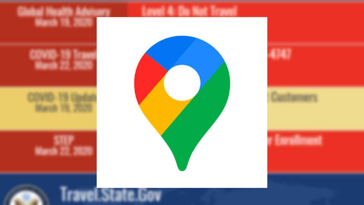 「Google マップ」などにコロナにおける渡航制限などが表示へ