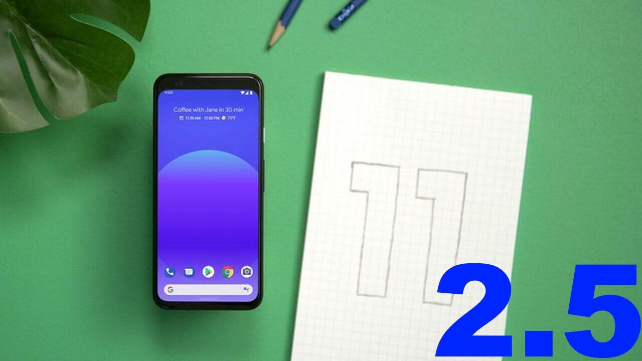 マイナーアップデート「Android 11 Beta 2.5」配信開始