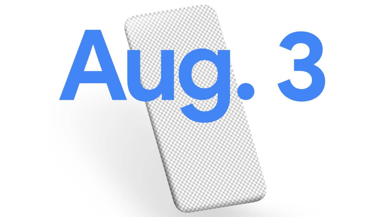 Google、8月3日に新型スマートフォン発表へ