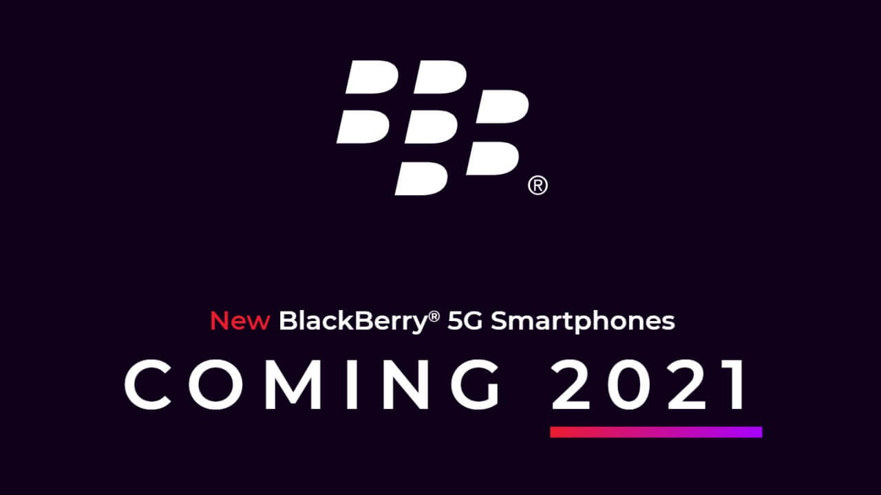 BlackBerry復活!2021年に物理キーボード搭載5Gスマートフォン登場へ!