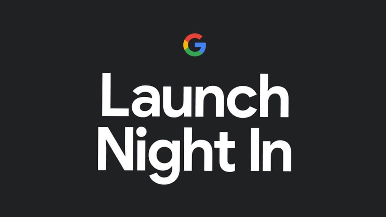「Pixel 5」発表イベント「Launch Night In」YouTubeライブページ公開
