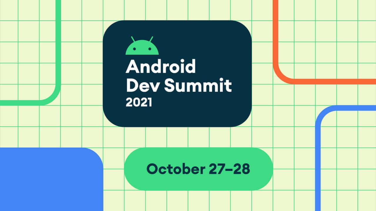 2年ぶり!「Android Dev Summit 2021」オンライン開催へ