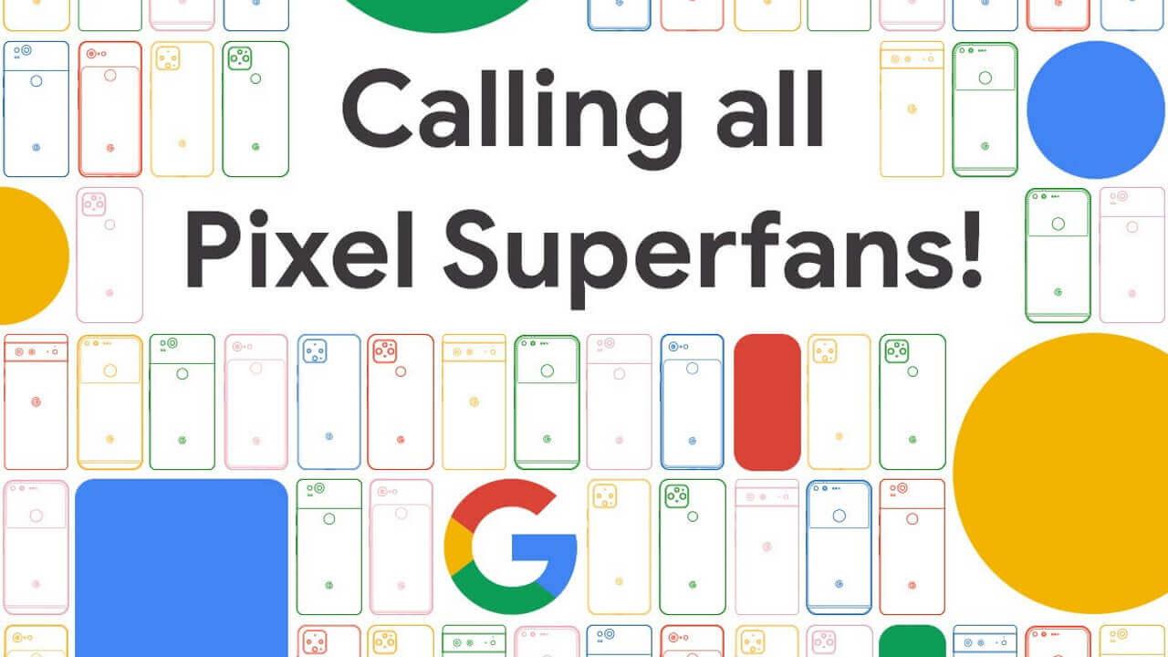 Google公式愛好家プログラム!「Pixel Superfans」開始