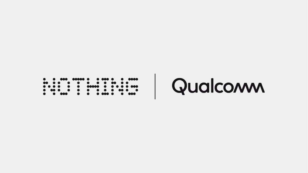 Nothing、Qualcommとの業務提携発表